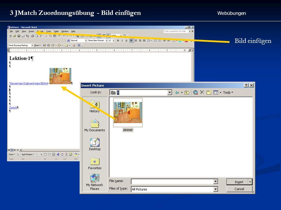 Webübungen 3 JMatch Zuordnungsübung - Bild einfügen Bild einfügen