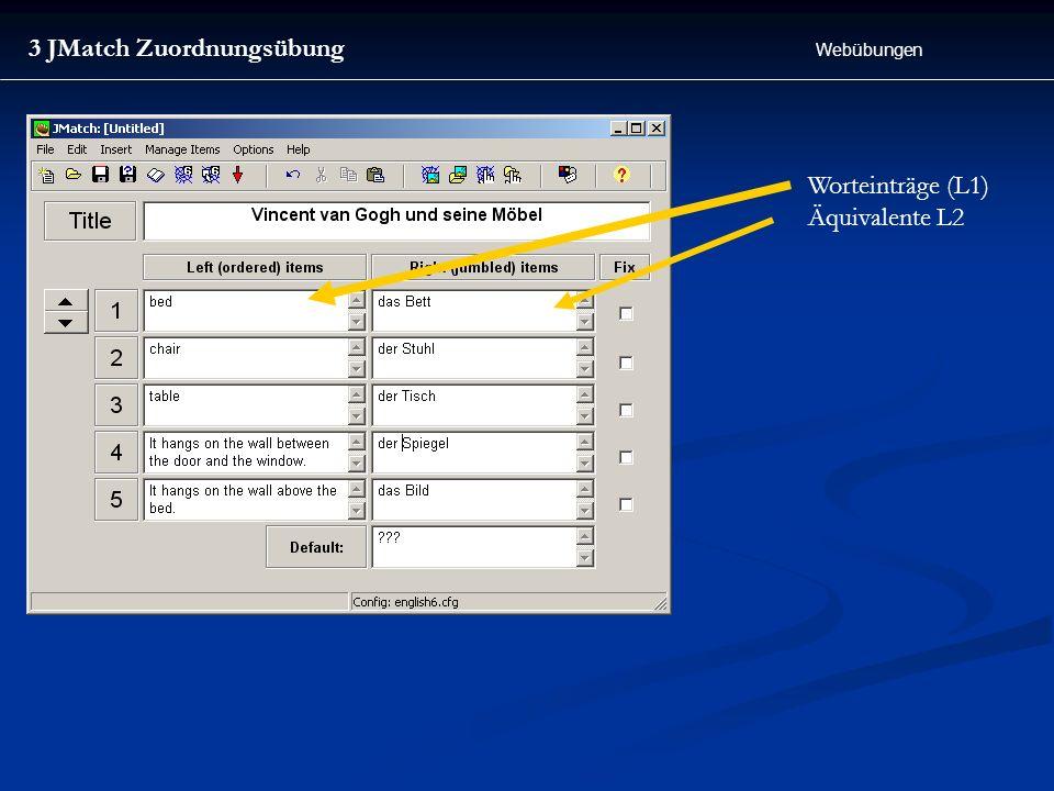 3 JMatch Zuordnungsübung Webübungen Worteinträge (L1) Äquivalente L2