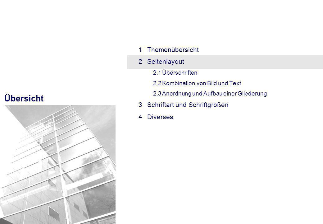 Übersicht 1Themenübersicht 2Seitenlayout 2.1Überschriften 2.2Kombination von Bild und Text 2.3Anordnung und Aufbau einer Gliederung 3Schriftart und Schriftgrößen 4Diverses