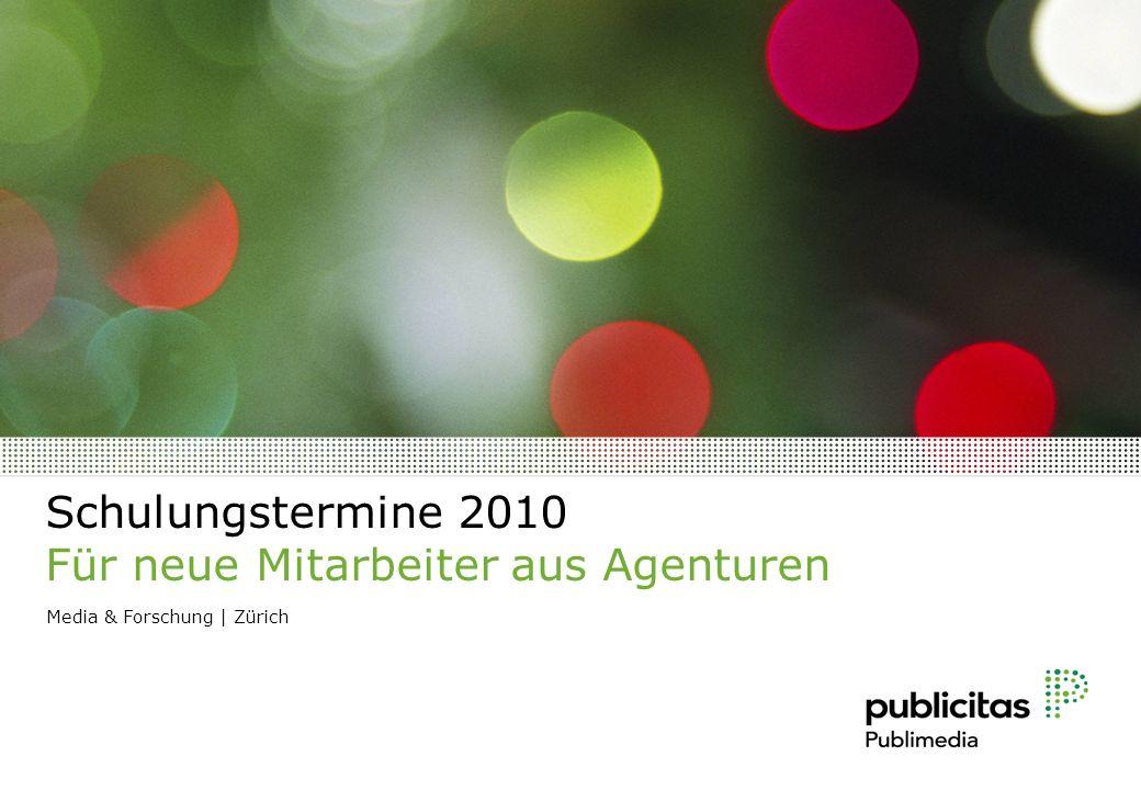 Schulungstermine 2010 Für neue Mitarbeiter aus Agenturen Media & Forschung | Zürich