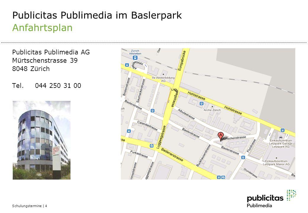 Schulungstermine | 4 Publicitas Publimedia im Baslerpark Anfahrtsplan Publicitas Publimedia AG Mürtschenstrasse 39 8048 Zürich Tel.044 250 31 00