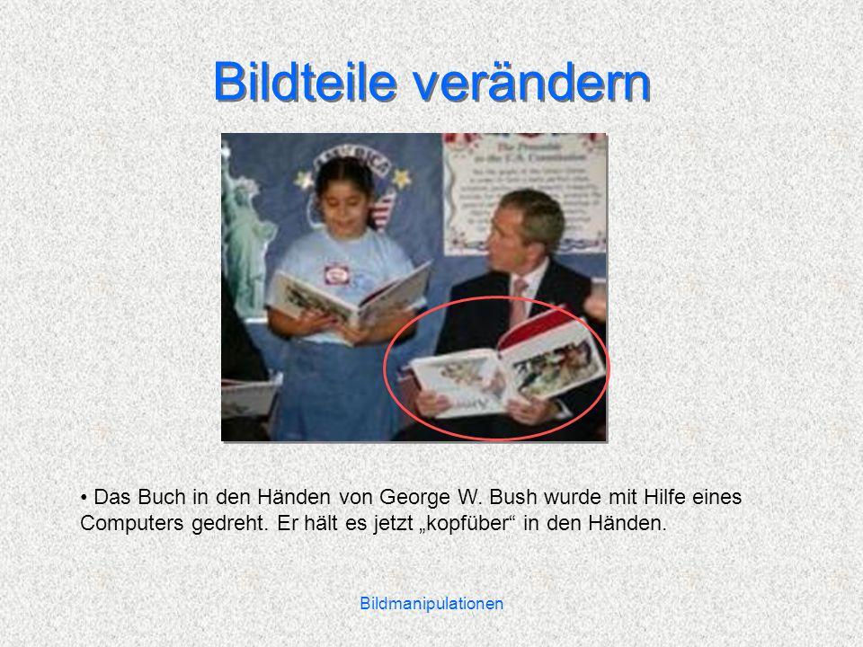 Bildmanipulationen Bildteile verändern Das Buch in den Händen von George W.
