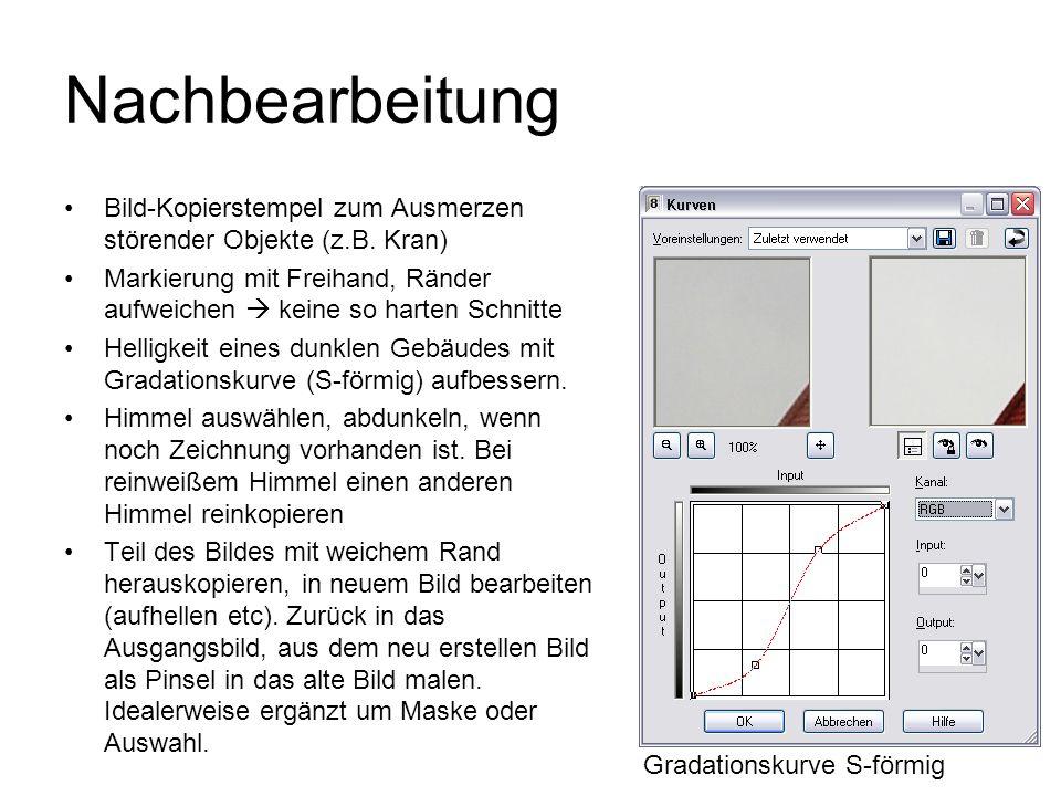 Nachbearbeitung Bild-Kopierstempel zum Ausmerzen störender Objekte (z.B. Kran) Markierung mit Freihand, Ränder aufweichen keine so harten Schnitte Hel