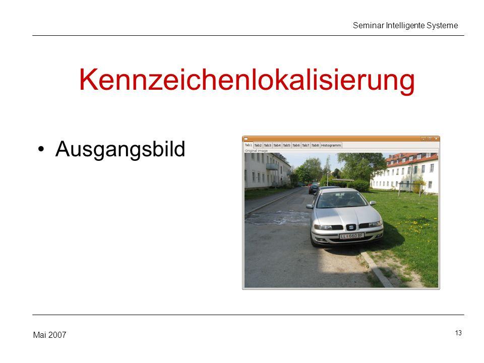 13 Mai 2007 Seminar Intelligente Systeme Kennzeichenlokalisierung Ausgangsbild