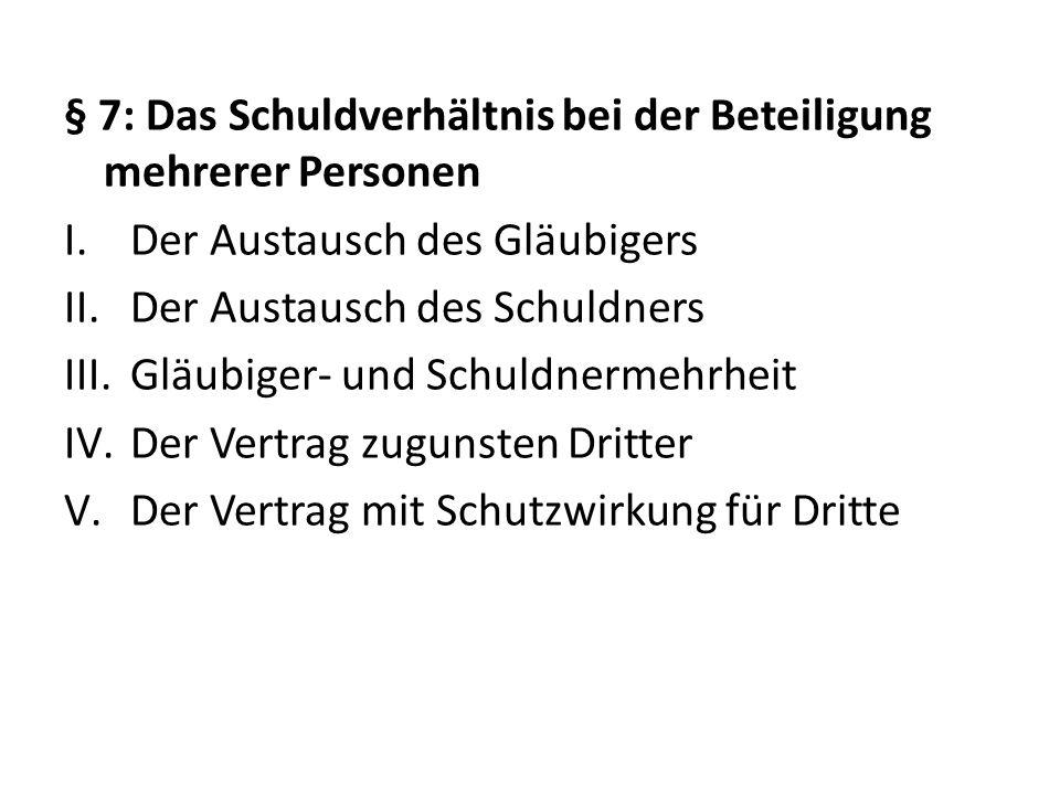Lehrbücher: Brox/Walker, Allgemeines Schuldrecht, 38.