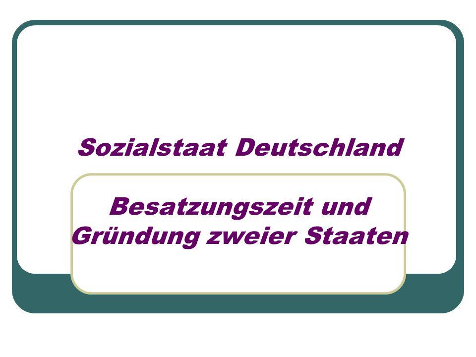Sozialstaat Deutschland Besatzungszeit und Gründung zweier Staaten