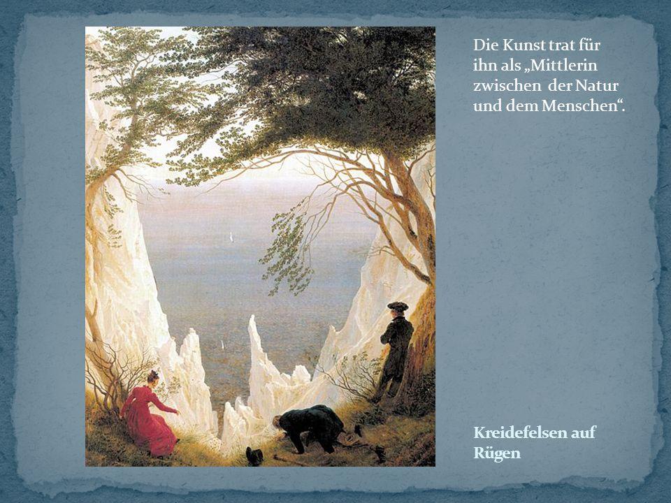 Die Kunst trat für ihn als Mittlerin zwischen der Natur und dem Menschen.