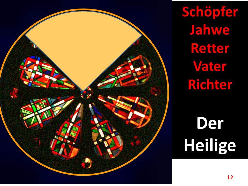 12 Schöpfer Jahwe Retter Vater Richter Der Heilige