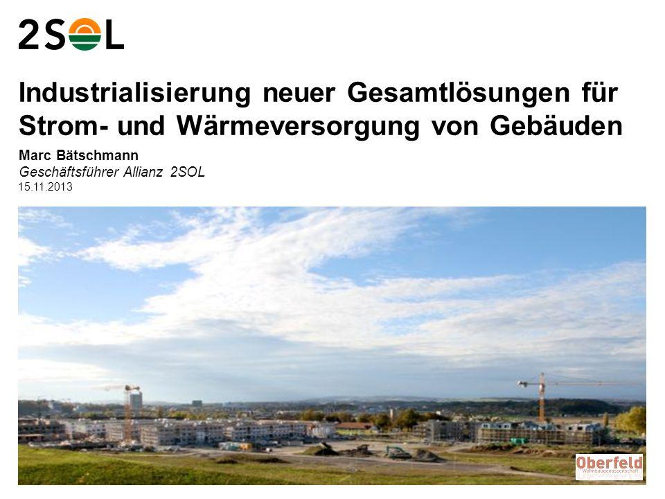 10 Marc Bätschmann Geschäftsführer Allianz 2SOL Industrialisierung neuer Gesamtlösungen für Strom- und Wärmeversorgung von Gebäuden 15.11.2013