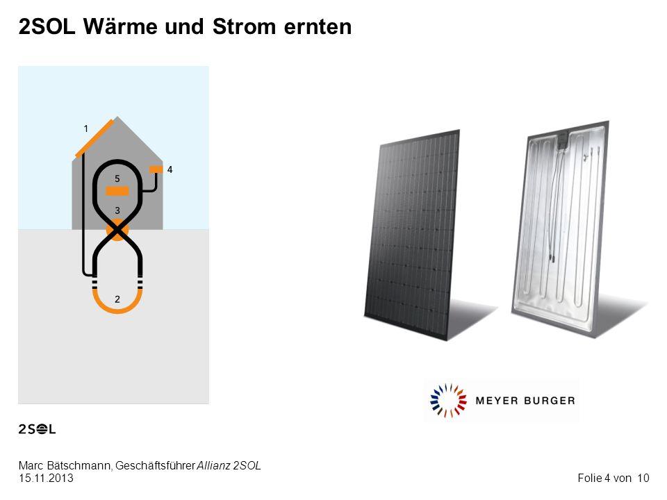 10 Marc Bätschmann, Geschäftsführer Allianz 2SOL 15.11.2013Folie 4 von 2SOL Wärme und Strom ernten