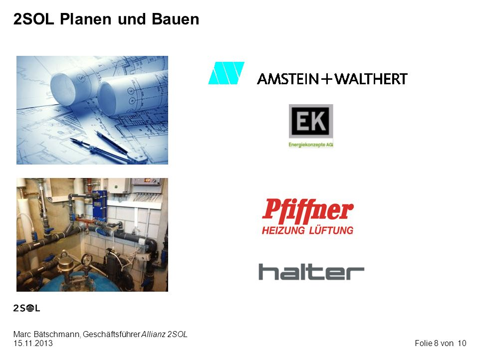 10 Marc Bätschmann, Geschäftsführer Allianz 2SOL 15.11.2013 2SOL Planen und Bauen Folie 8 von