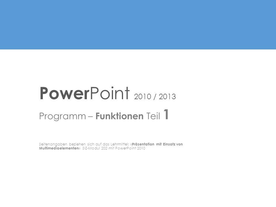 Programm – Funktionen Teil 1 Seitenangaben beziehen sich auf das Lehrmittel: « Präsentation mit Einsatz von Multimediaelementen » SIZ-Modul 202 mit Po