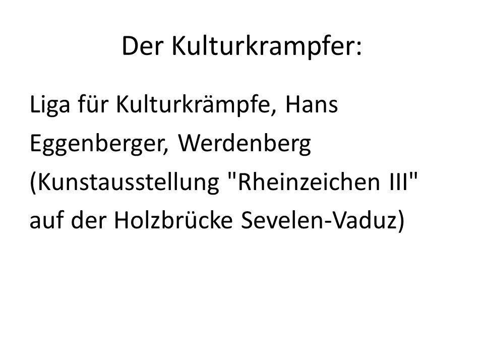 Der Kulturkrampfer: Liga für Kulturkrämpfe, Hans Eggenberger, Werdenberg (Kunstausstellung