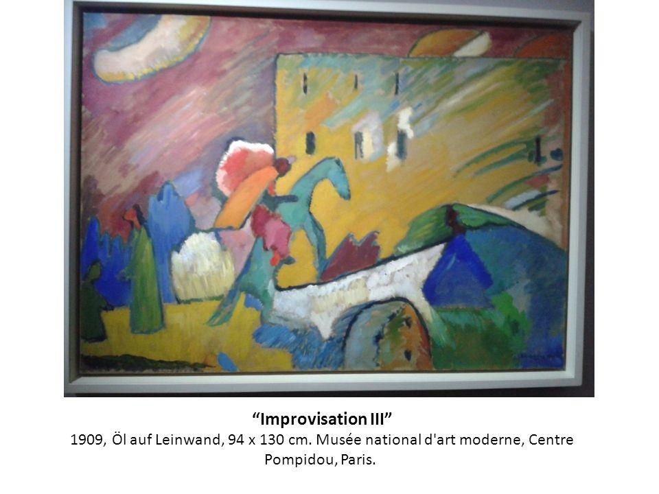 Improvisation III 1909, Öl auf Leinwand, 94 x 130 cm. Musée national d'art moderne, Centre Pompidou, Paris.