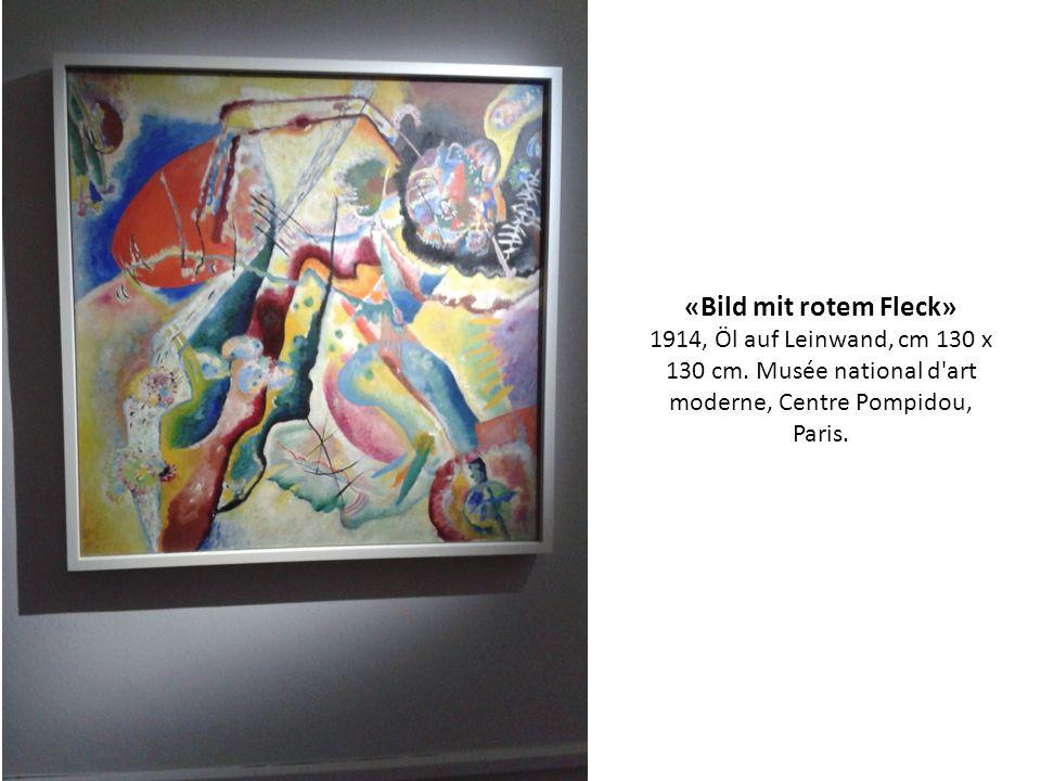 «Bild mit rotem Fleck» 1914, Öl auf Leinwand, cm 130 x 130 cm. Musée national d'art moderne, Centre Pompidou, Paris.