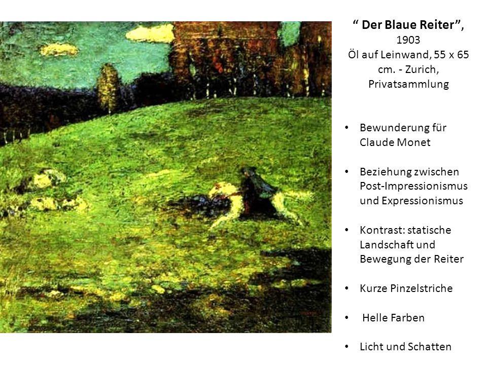 Der Blaue Reiter, 1903 Öl auf Leinwand, 55 x 65 cm. - Zurich, Privatsammlung Bewunderung für Claude Monet Beziehung zwischen Post-Impressionismus und