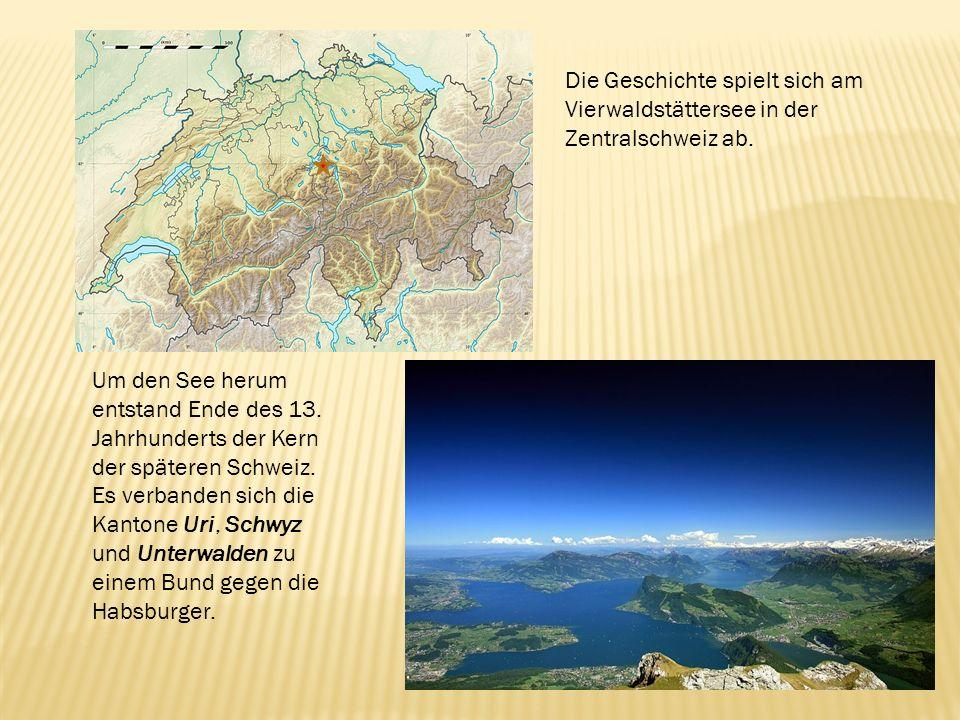 Die Geschichte spielt sich am Vierwaldstättersee in der Zentralschweiz ab. Um den See herum entstand Ende des 13. Jahrhunderts der Kern der späteren S