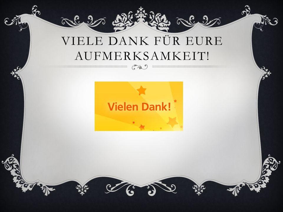 VIELE DANK FÜR EURE AUFMERKSAMKEIT!