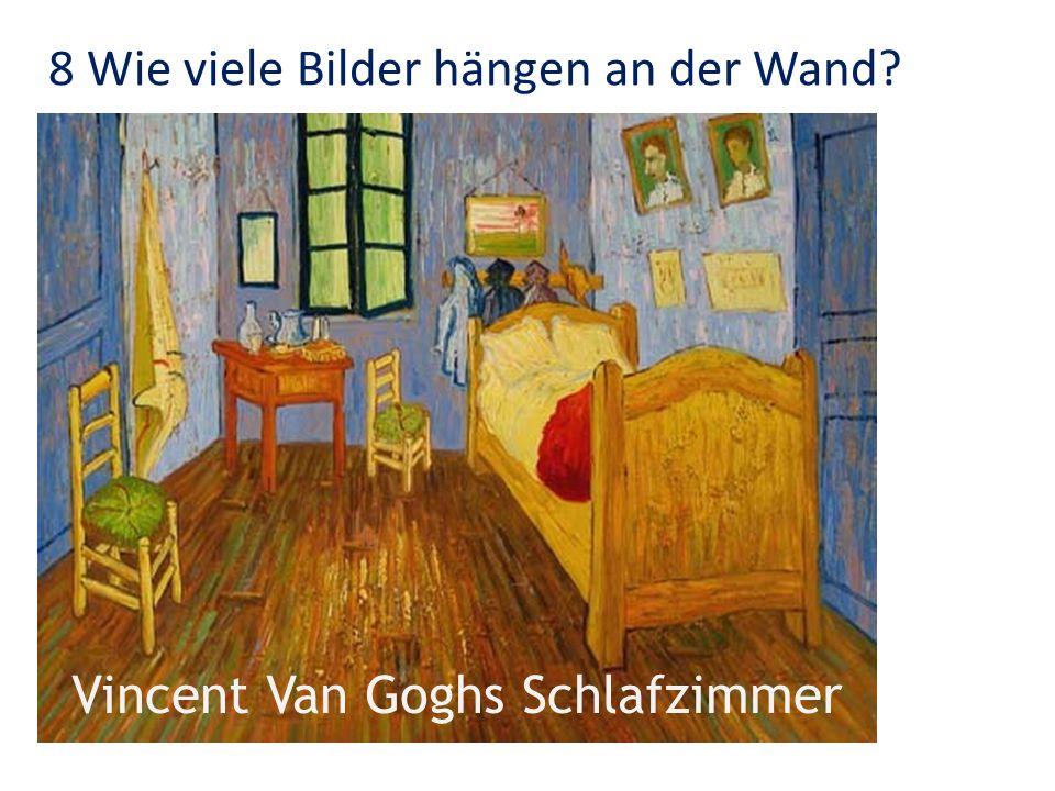 Vincent Van Goghs Schlafzimmer 8 Wie viele Bilder hängen an der Wand?