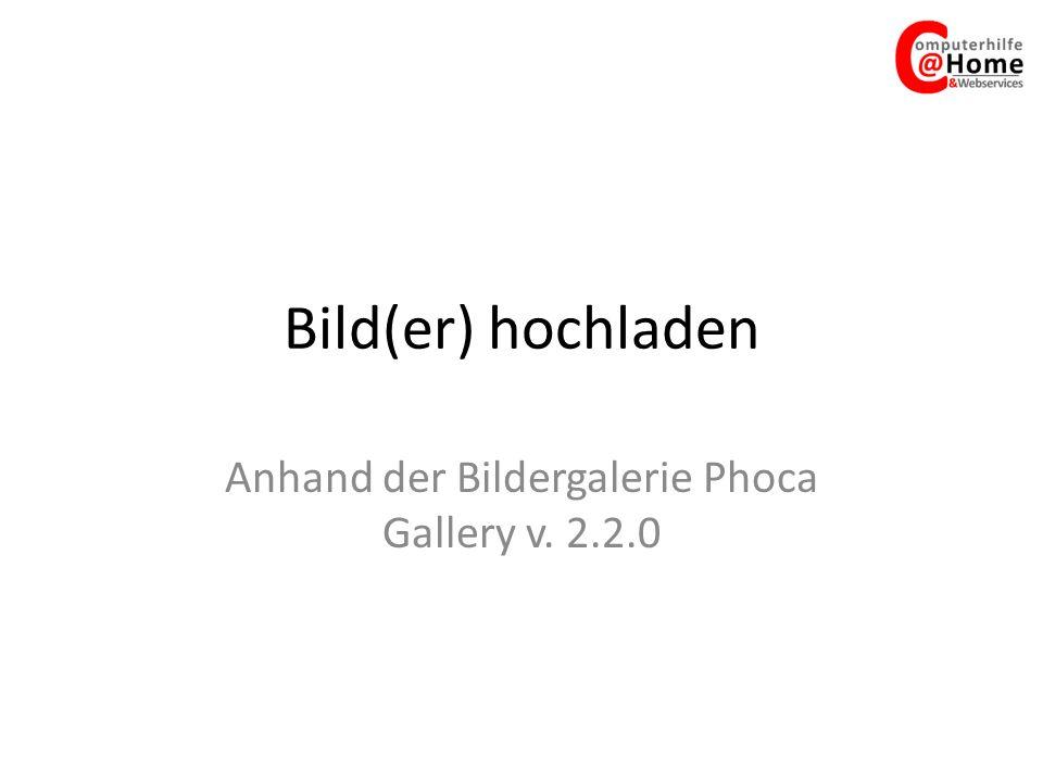 Bild(er) hochladen Anhand der Bildergalerie Phoca Gallery v. 2.2.0