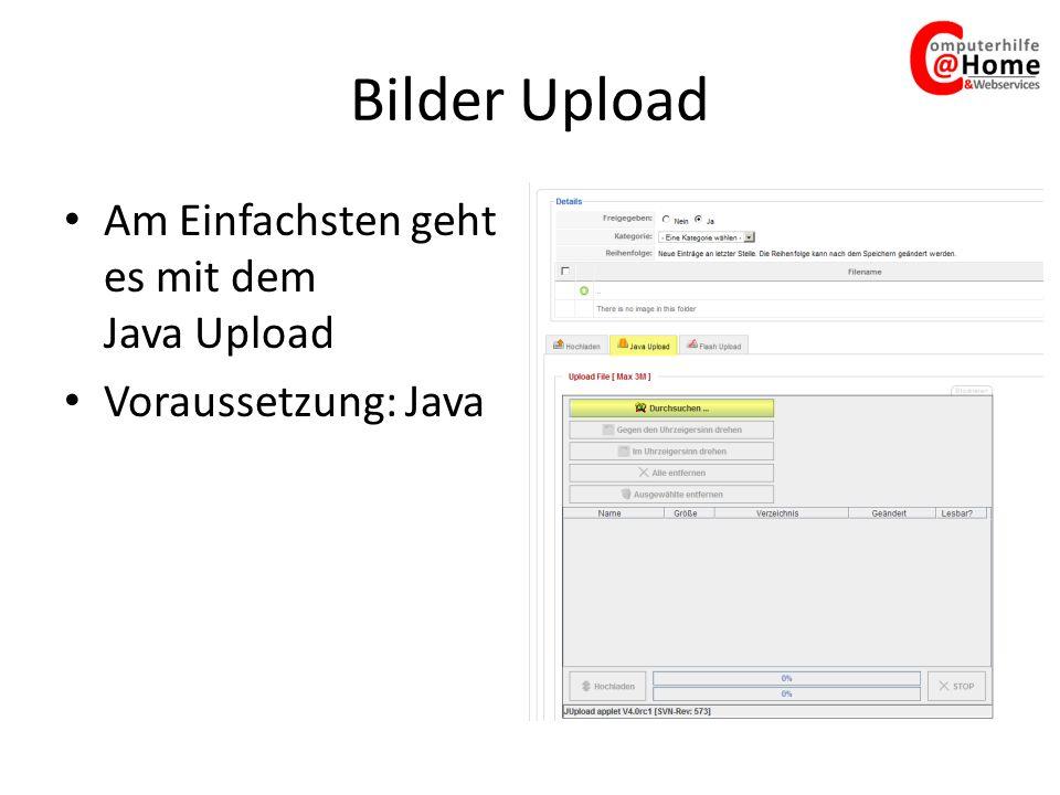 Bilder Upload Am Einfachsten geht es mit dem Java Upload Voraussetzung: Java