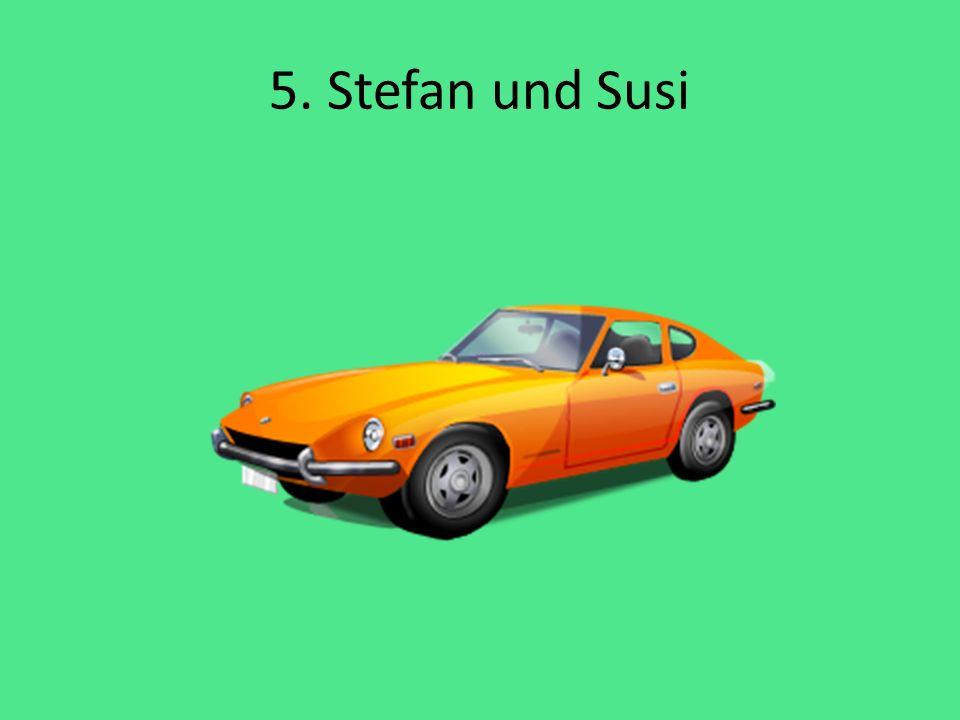 5. Stefan und Susi