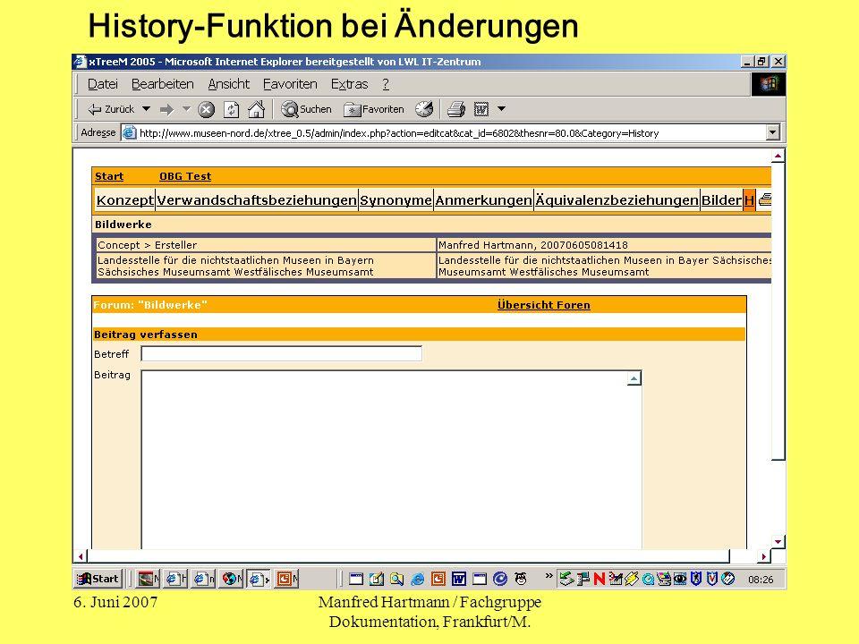 6. Juni 2007Manfred Hartmann / Fachgruppe Dokumentation, Frankfurt/M. History-Funktion bei Änderungen