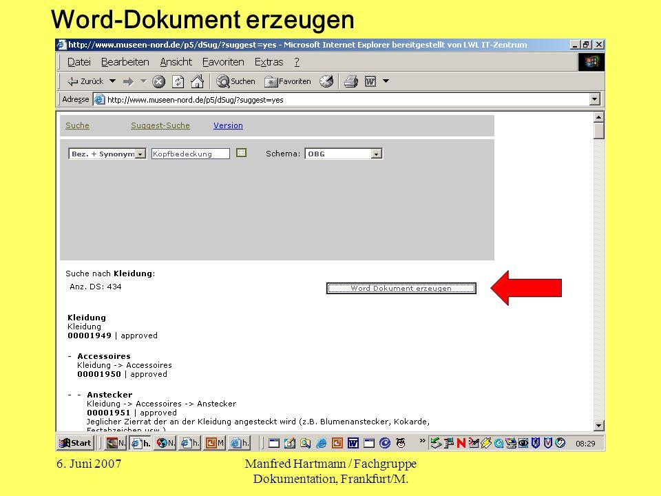 6. Juni 2007Manfred Hartmann / Fachgruppe Dokumentation, Frankfurt/M. Word-Dokument erzeugen