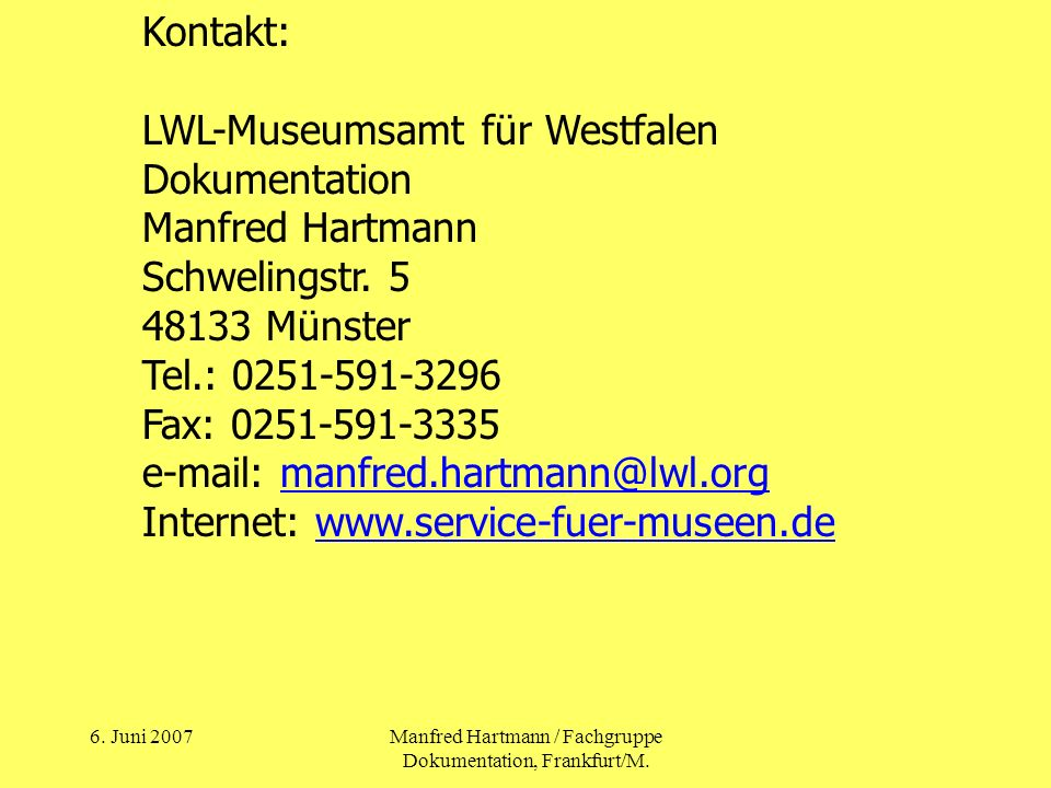 6.Juni 2007Manfred Hartmann / Fachgruppe Dokumentation, Frankfurt/M.