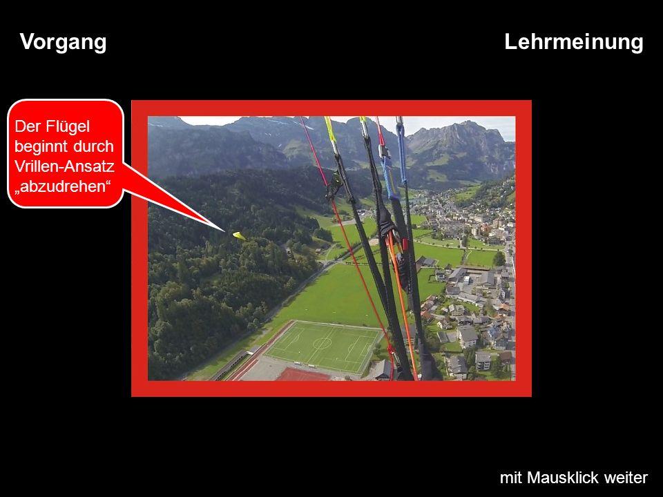 mit Mausklick weiter LehrmeinungVorgang Der Flügel beginnt durch Vrillen-Ansatz abzudrehen