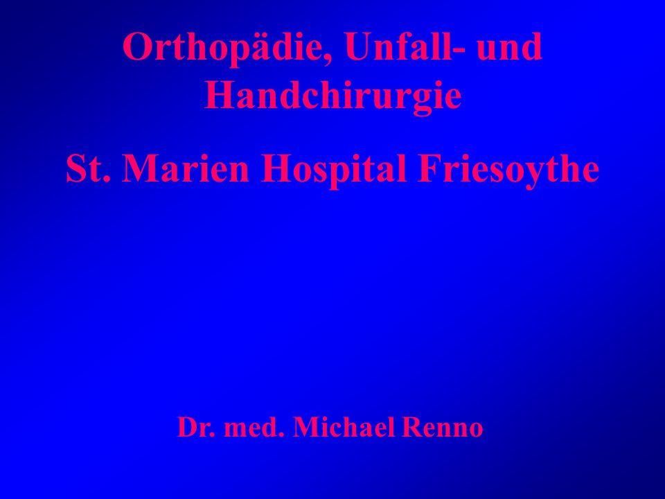 Orthopädie, Unfall- und Handchirurgie St. Marien Hospital Friesoythe Dr. med. Michael Renno