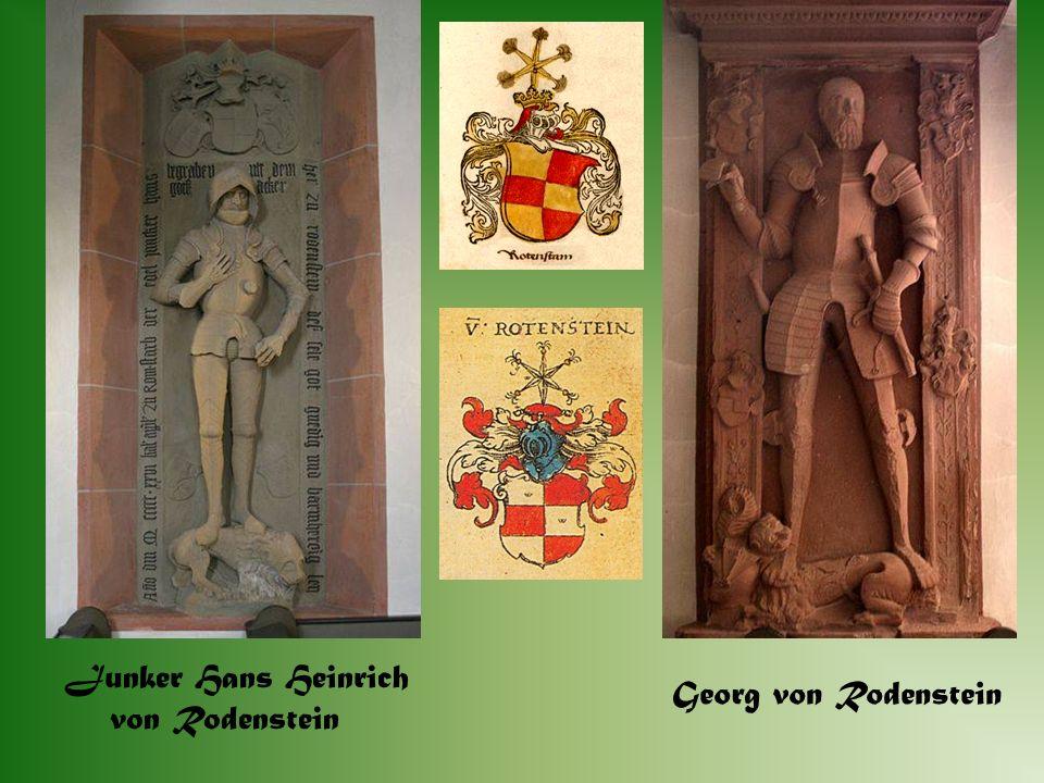 Die Geschichte der Burg Rodenstein. Sehenswert sind die Grabdenkmäler der Rodensteiner in der Fränkisch- Crumbacher Kirche. An ihrer Spitze das Epitap