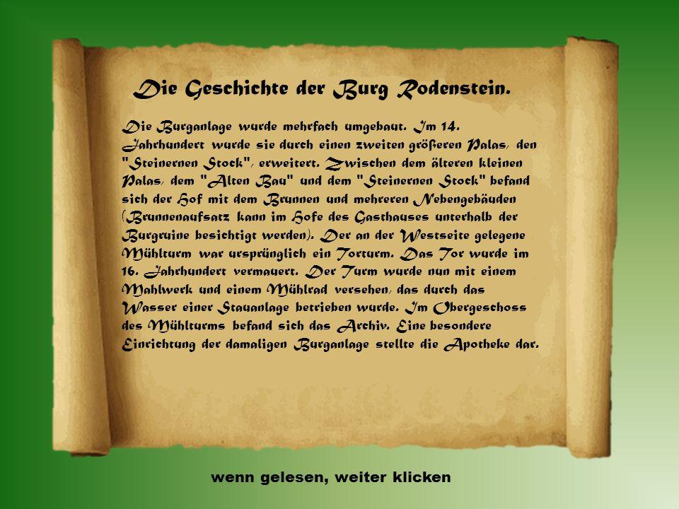 Die Geschichte der Burg Rodenstein. Die Burg wurde um 1240 von den Brüdern Rudolf und Friedrich von Crumbach, die sich seit 1256