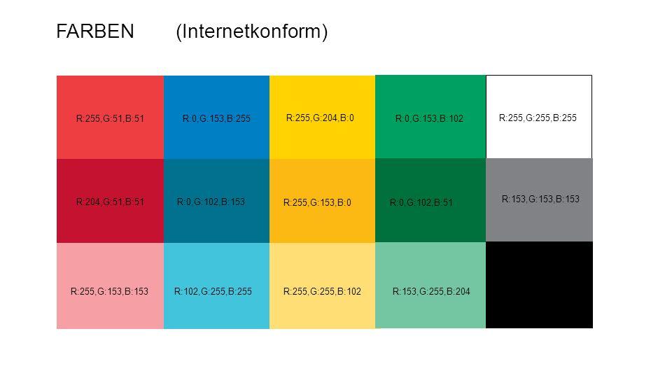 FARBEN(Internetkonform) R:255,G:51,B:51R:0,G:153,B:255 R:255,G:204,B:0 R:0,G:153,B:102 R:204,G:51,B:51 R:255,G:153,B:153 R:0,G:102,B:153 R:255,G:153,B