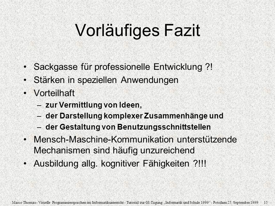 Marco Thomas - Visuelle Programmiersprachen im Informatikunterricht - Tutorial zur GI-Tagung Informatik und Schule 1999 - Potsdam 25. September 1999 1