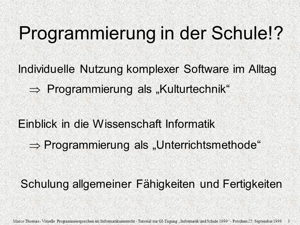 Marco Thomas - Visuelle Programmiersprachen im Informatikunterricht - Tutorial zur GI-Tagung Informatik und Schule 1999 - Potsdam 25. September 1999 3