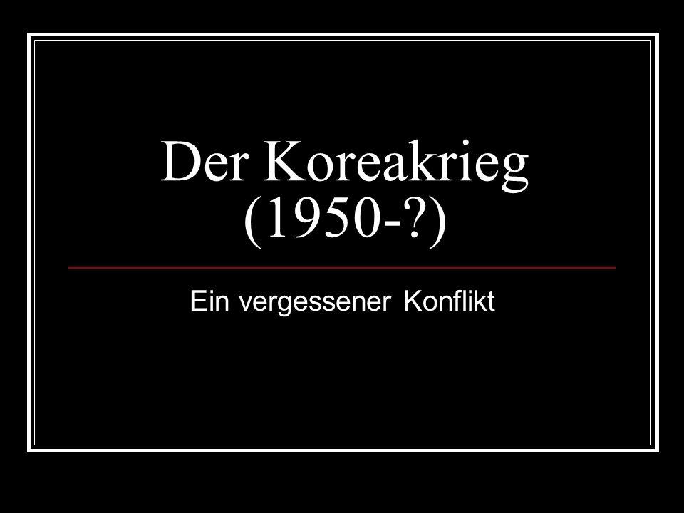 Der Koreakrieg (1950-?) Ein vergessener Konflikt
