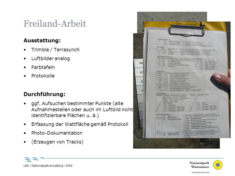 Freiland-Arbeit Ausstattung: Trimble / Terrasynch Luftbilder analog Farbtafeln Protokolle Durchführung: ggf. Aufsuchen bestimmter Punkte (alte Aufnahm