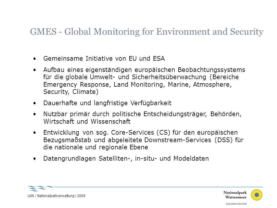 LKN | Nationalparkverwaltung | 2009 GMES - Global Monitoring for Environment and Security Gemeinsame Initiative von EU und ESA Aufbau eines eigenständ