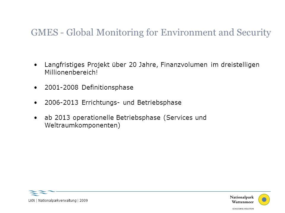 LKN | Nationalparkverwaltung | 2009 GMES - Global Monitoring for Environment and Security Langfristiges Projekt über 20 Jahre, Finanzvolumen im dreist