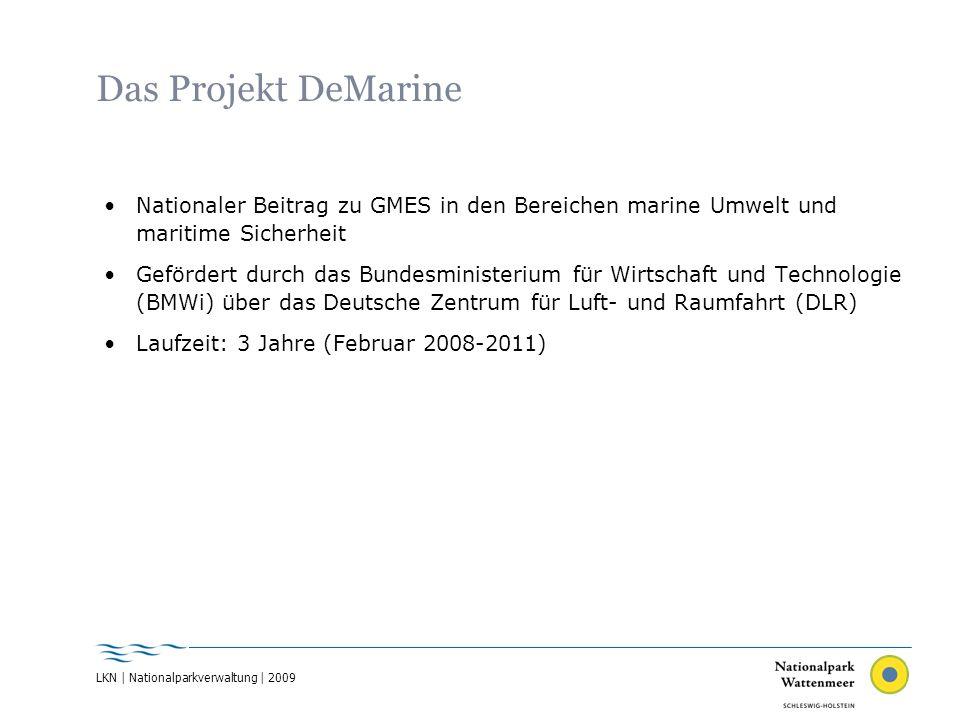 LKN | Nationalparkverwaltung | 2009 Das Projekt DeMarine Schnittstellenprojekt zwischen den MCS und MDSS Aufbau von (spezifischeren) Diensten entsprechend den Anforderungen von Nutzern in Deutschland DeMarine
