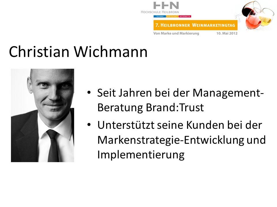 Seit Jahren bei der Management- Beratung Brand:Trust Unterstützt seine Kunden bei der Markenstrategie-Entwicklung und Implementierung Christian Wichma