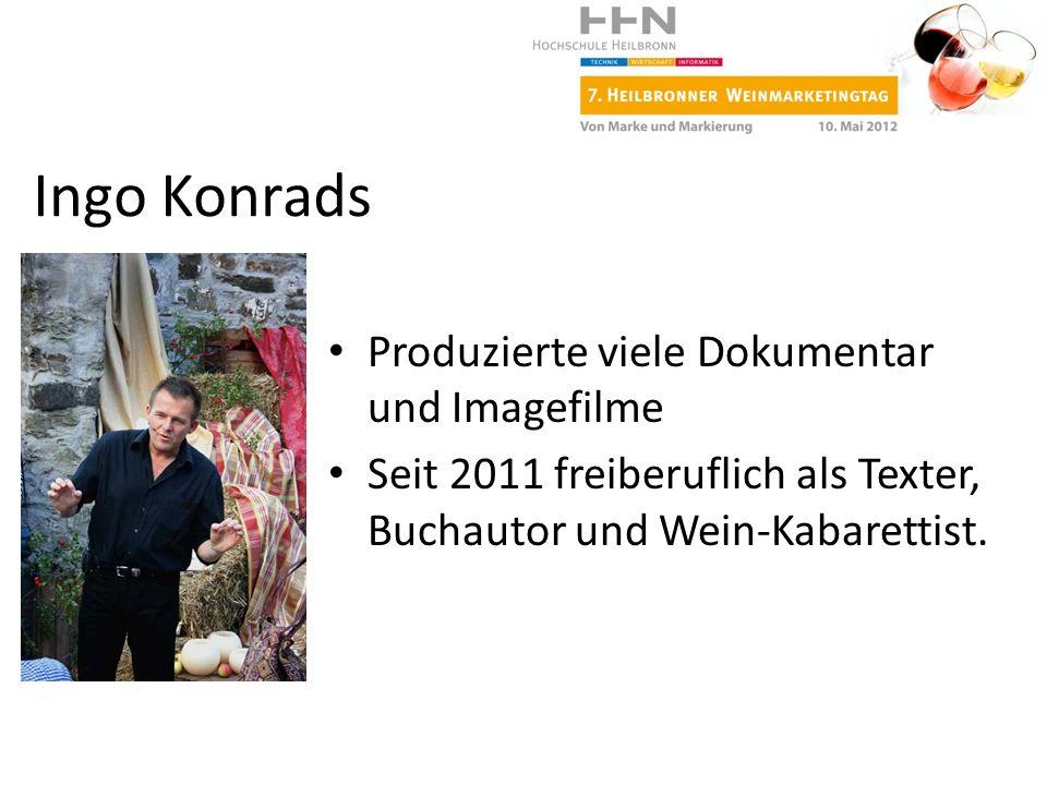 Produzierte viele Dokumentar und Imagefilme Seit 2011 freiberuflich als Texter, Buchautor und Wein-Kabarettist. Ingo Konrads