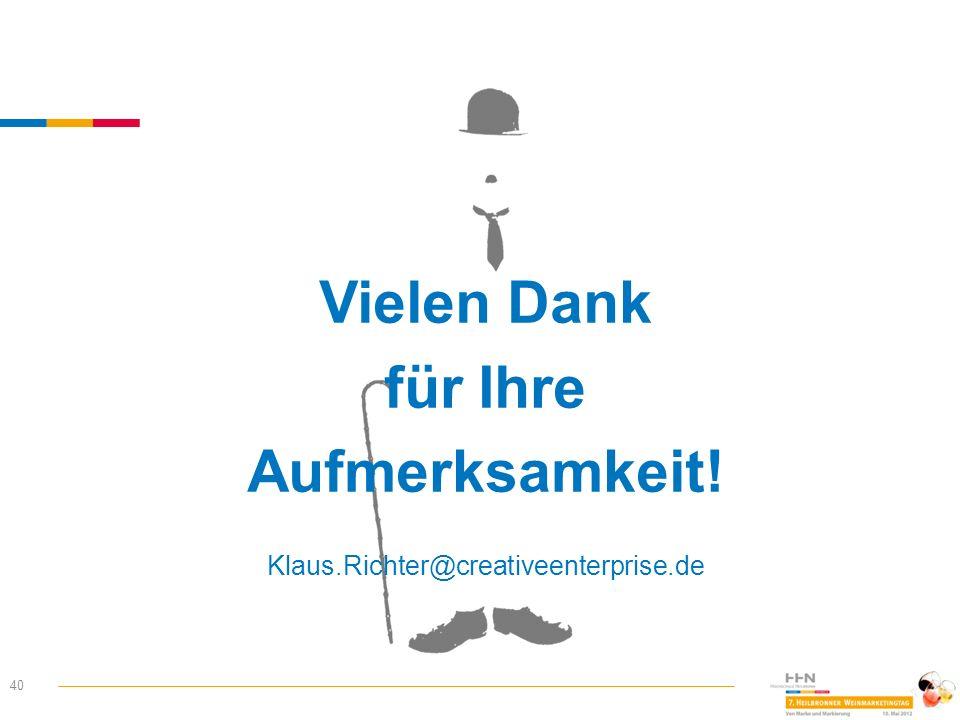 40 Vielen Dank für Ihre Aufmerksamkeit! Klaus.Richter@creativeenterprise.de