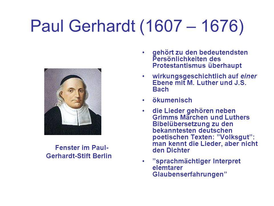 Paul Gerhardt (1607 – 1676) gehört zu den bedeutendsten Persönlichkeiten des Protestantismus überhaupt wirkungsgeschichtlich auf einer Ebene mit M.