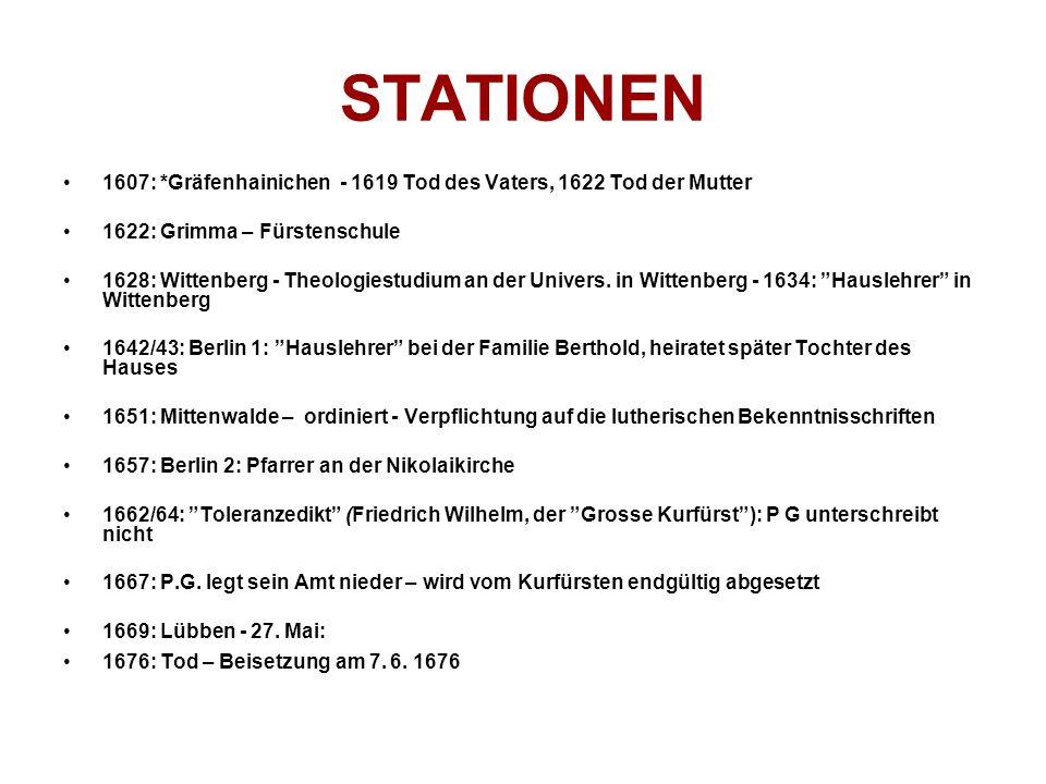 STATIONEN 1607: *Gräfenhainichen - 1619 Tod des Vaters, 1622 Tod der Mutter 1622: Grimma – Fürstenschule 1628: Wittenberg - Theologiestudium an der Univers.