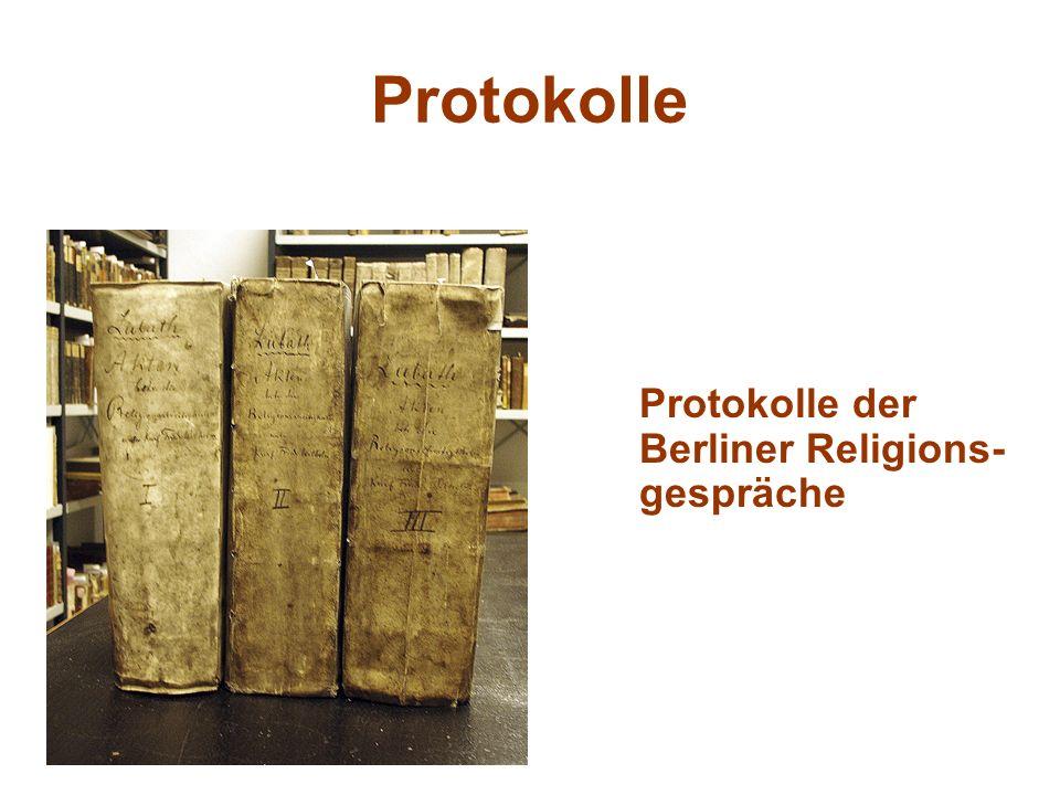 Protokolle Protokolle der Berliner Religions- gespräche