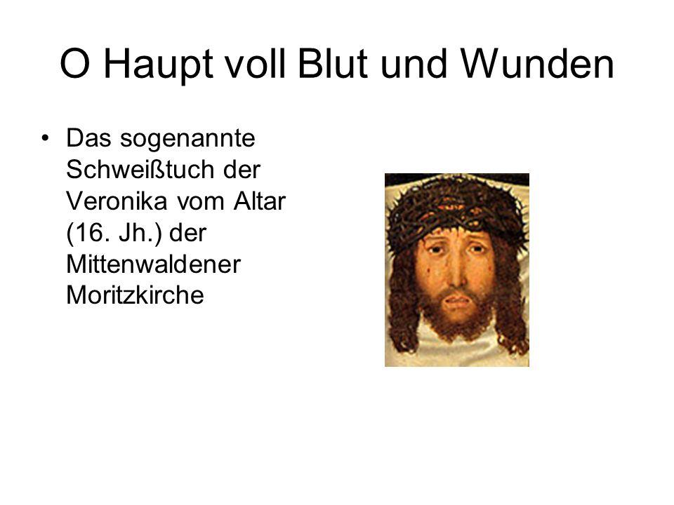 O Haupt voll Blut und Wunden Das sogenannte Schweißtuch der Veronika vom Altar (16.