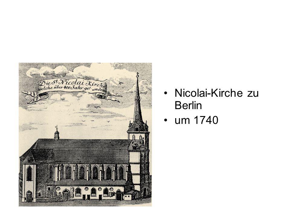 Nicolai-Kirche zu Berlin um 1740