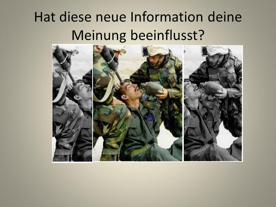 Hat diese neue Information deine Meinung beeinflusst?